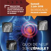 2èmes RENCONTRES DE CONFRONTATION RADIO-CHIRURGICALE-Clinique du Sport de Bordeaux-Samedi 02/06/18'